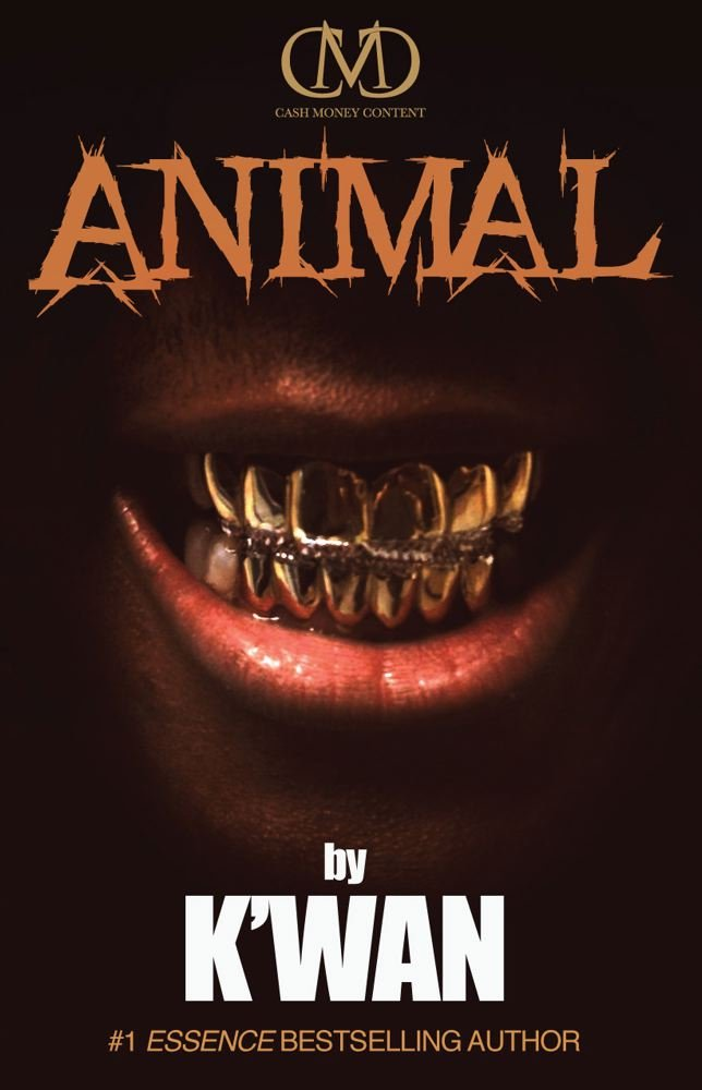 "#1 Essence Magazine Bestselling Street Lit Author K'WAN FOYE Set to release ""ANIMAL"""